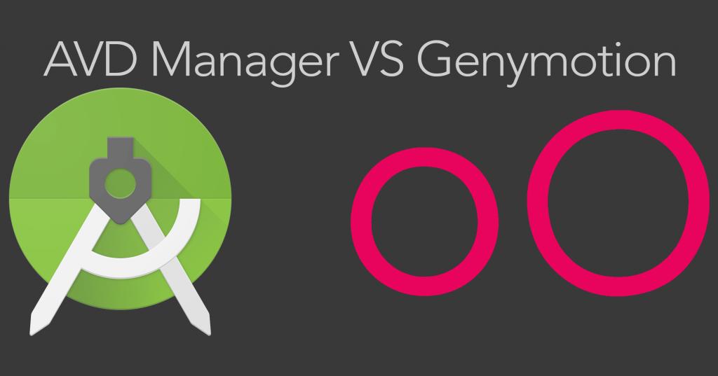 AVD Manager VS Genymotion Emulator Filehippo